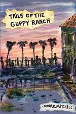 Tails of the Guppy Ranch