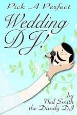 Pick a Perfect Wedding DJ