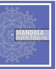 Insane Mandalas Coloring Book