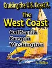 Cruising the U.S. Coast 7. the West Coast