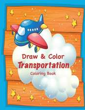 Draw & Color Transportation Coloring Book