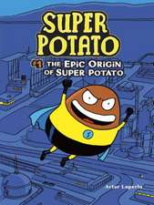 The Epic Origin of Super Potato