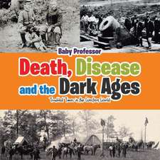 Death, Disease and the Dark Ages