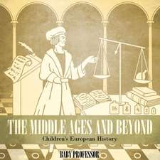 The Middle Ages and Beyond | Children's European History