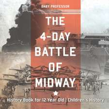 The 4-Day Battle of Midway - History Book for 12 Year Old | Children's History