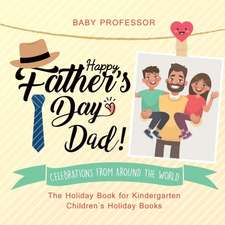 Happy Father's Day, Dad! Celebrations from around the World - The Holiday Book for Kindergarten | Children's Holiday Books