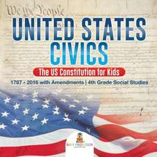 United States Civics - The US Constitution for Kids | 1787 - 2016 with Amendments | 4th Grade Social Studies