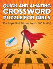 Quick and Amazing Crossword Puzzle for Girls   The SuperGirl Edition (with 100 Drills!)