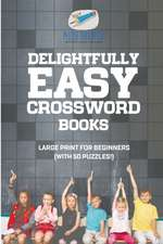 Delightfully Easy Crossword Books   Large Print for Beginners (with 50 puzzles!)
