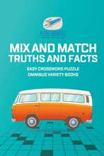 Mix and Match Truths and Facts   Easy Crossword Puzzle Omnibus Variety Books