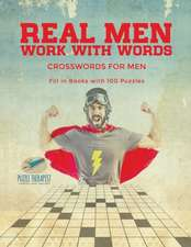 Real Men Work with Words | Crosswords for Men | Fill in Books with 100 Puzzles