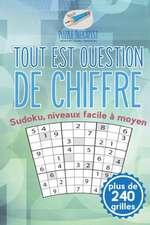 Tout est question de chiffre | Sudoku, niveaux facile à moyen (plus de 240 grilles)
