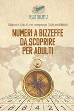 Numeri a bizzeffe da scoprire per adulti | Edizione libri di 240 rompicapi Sudoku difficili