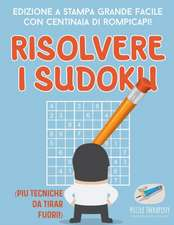 Risolvere i Sudoku | Edizione a stampa grande facile con centinaia di rompicapi! (più tecniche da tirar fuori!)