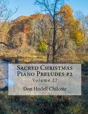 Sacred Christmas Piano Preludes #2 Volume 27