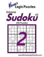 Brainy's Logic Puzzles Extreme Sudoku #2