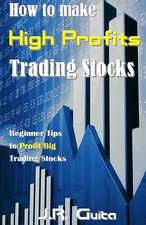 How to Make High Profits Trading Stocks