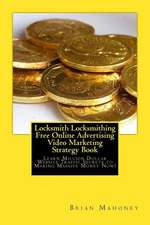 Locksmith Locksmithing Free Online Advertising Video Marketing Strategy Book