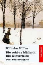 Die Schone Mullerin / Die Winterreise