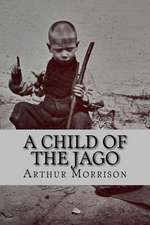 A Child of the Jago (English Edition)