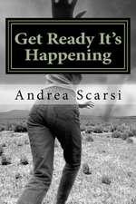 Get Ready It's Happening