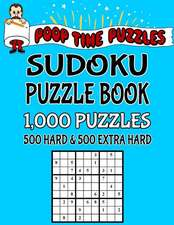 Poop Time Puzzles Sudoku Puzzle Book, 1,000 Puzzles, 500 Hard and 500 Extra Hard