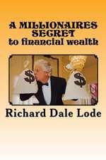 A Millionaires Secret to Financial Wealth