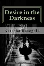 Desire in the Darkness