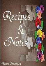 Blank Cookbook Recipe & Note (105 Recipe Blank Book Series #7)