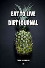 Eat to Live Diet Journal
