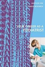 Your Career as a Podiatrist