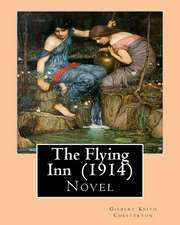 The Flying Inn (1914). by Gilbert Keith Chesterton