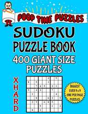 Poop Time Puzzles Sudoku Puzzle Book, 400 Extra Hard Giant Size Puzzles