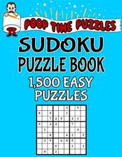 Poop Time Puzzles Sudoku Puzzle Book, 1,500 Easy Puzzles