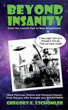 Beyond Insanity