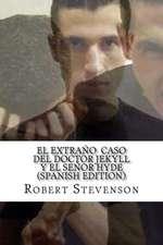 El Extrano Caso del Doctor Jekyll y El Senor Hyde (Spanish Edition)