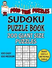 Poop Time Puzzles Sudoku Puzzle Book, 200 Giant Size Puzzles, 100 Easy and 100 Medium