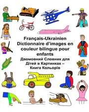 Francais-Ukrainien Dictionnaire D'Images En Couleur Bilingue Pour Enfants