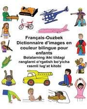 Francais-Ouzbek Dictionnaire D'Images En Couleur Bilingue Pour Enfants