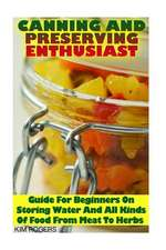 Canning and Preserving Enthusiast