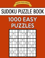 Sudoku Puzzle Book, 1,000 Easy Puzzles
