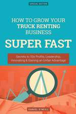 How to Grow Your Truck Renting Business Super Fast