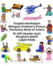English-Azerbaijani Bilingual Children's Picture Dictionary Book of Colors