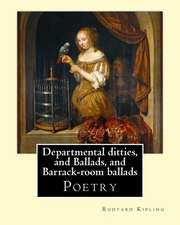 Departmental Ditties, and Ballads, and Barrack-Room Ballads. by