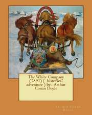 The White Company (1891) ( Historical Adventure ) by