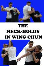 The Neck-Holds in Wing Chun