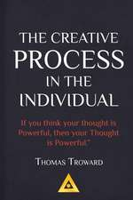 Thomas Troward - The Creative Process in the Individual