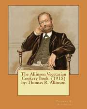 The Allinson Vegetarian Cookery Book (1915) by