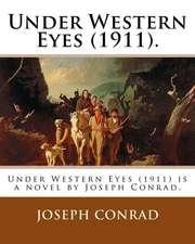 Under Western Eyes (1911). by