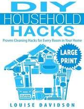 DIY Household Hacks ***Large Print Edition***